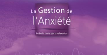 LA GESTION DE L'ANXIETE